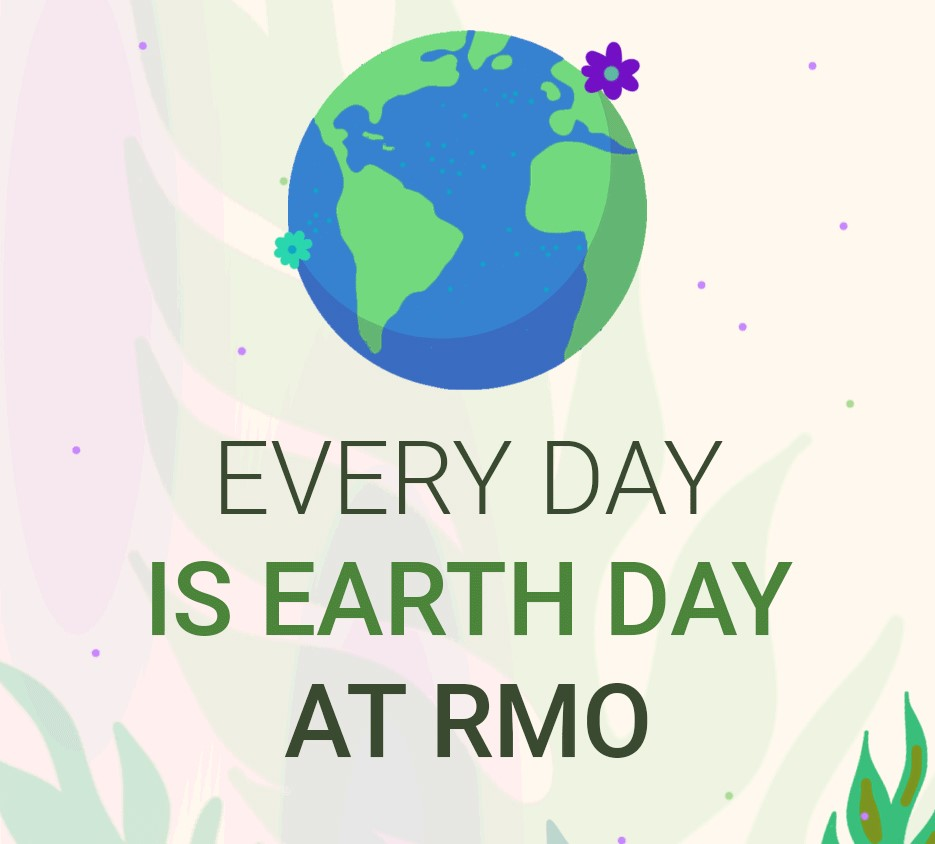 Every day is earth day at RMO earth graphic